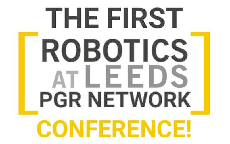 Robotics at Leeds PGR Conference