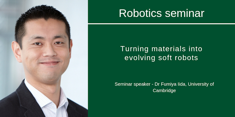 Robotics seminar with speaker Fumiya Iida from the University of Cambridge